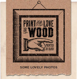 Print for love of wood. Design and Letterpress Studio